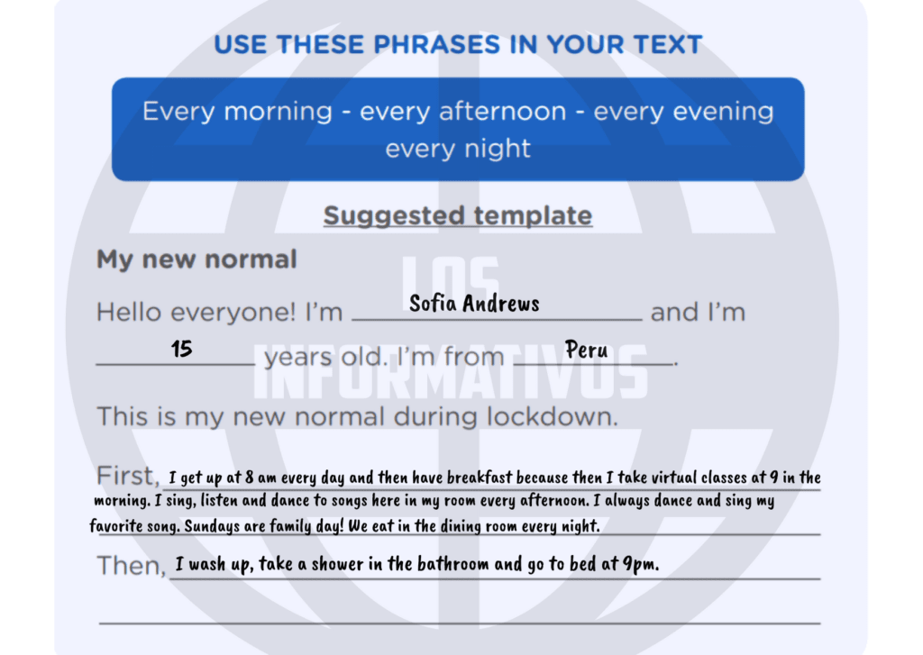 """Step 1: Complete the text with information about your new routine or new normal. - Mention three rooms and the activity you do in each of them. - Mention when you do the activity using """"every""""."""