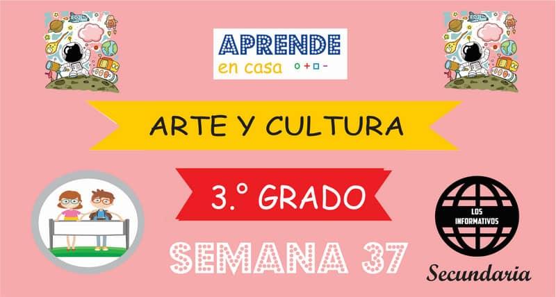 SEMANA 37 – Arte y Cultura (3º SECUNDARIA)