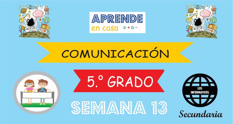 SEMANA 13-Comunicación (5º SECUNDARIA)