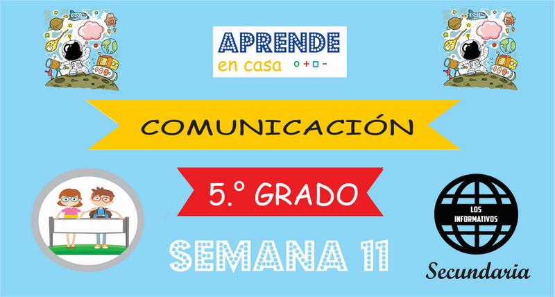 SEMANA 11-Comunicación (5º SECUNDARIA)