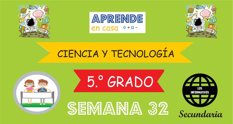 SEMANA 32 – Ciencia y Tecnología (5º SECUNDARIA)