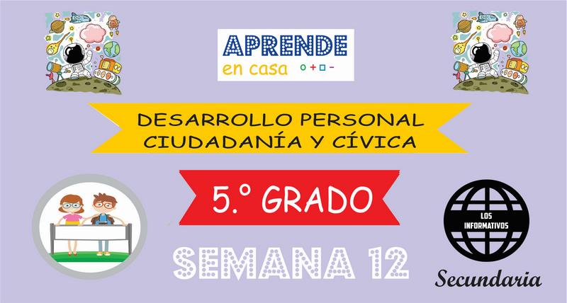 SEMANA 12-Desarrollo Personal, Ciudadanía y Cívica (5º SECUNDARIA)