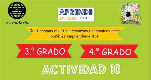 ACTIVIDAD 10- Gestionamos nuestros recursos económicos para posibles emprendimientos  – 4° de SECUNDARIA