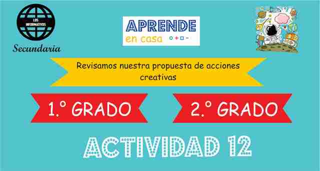 Actividad 12 – Revisamos nuestra propuesta de acciones creativas – 2° de SECUNDARIA