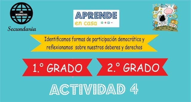 ACTIVIDAD 4 – Identificamos formas de participación democrática y reflexionamos sobre nuestros deberes y derechos – 1° de SECUNDARIA