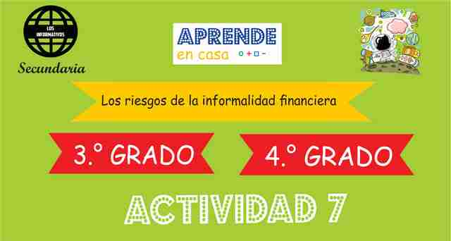 ACTIVIDAD 7- Los riesgos de la informalidad financiera  – 4° de SECUNDARIA