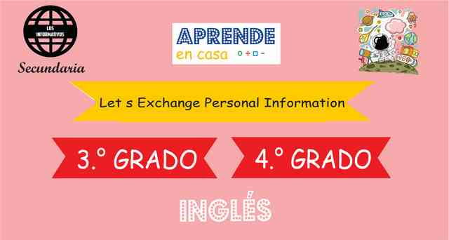 EXPERIENCE 3 – Let's Exchange Personal Information – Level A1 – 4° de SECUNDARIA