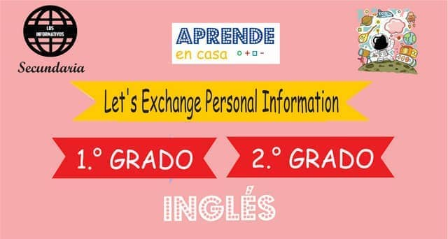 EXPERIENCE 1- Let's Exchange Personal Information – Level Pre A1 – 1° de SECUNDARIA