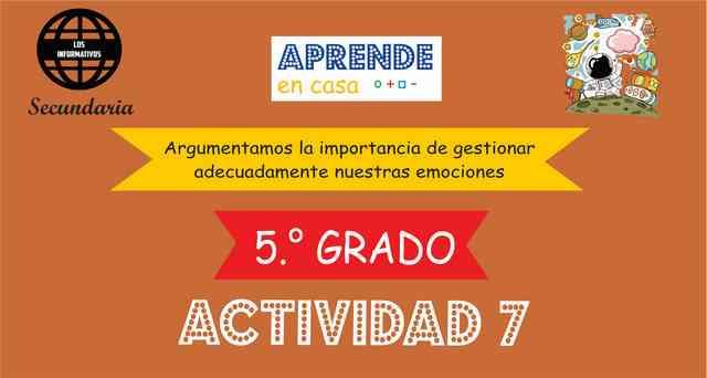 ACTIVIDAD 7- Argumentamos la importancia de gestionar adecuadamente nuestras emociones – 5° de SECUNDARIA