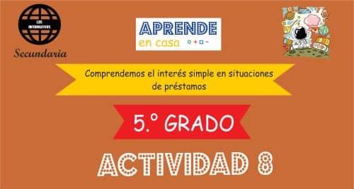 ACTIVIDAD 8 – Comprendemos el interés simple en situaciones de préstamos – 5° de SECUNDARIA