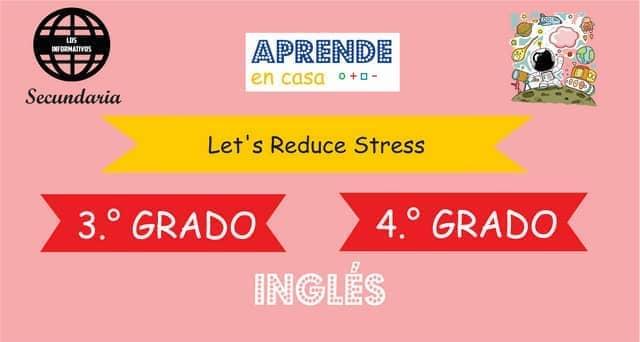 ACTIVITY 4 – Experience 3 – Let's Reduce Stress – Level A1 – 4° de SECUNDARIA