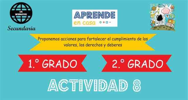 ACTIVIDAD 8 – Proponemos acciones para fortalecer el cumplimiento de los valores, derechos y deberes – 2° de SECUNDARIA