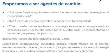 Empezamos a ser agentes de cambio: ¿Cómo transformamos las fuentes de energía renovable en energía eléctrica necesarias para el desarrollo sostenible de nuestro país? Lo representamos en un modelo, esquema, dibujo u otro. Explicamos nuestro modelo, esquema, dibujo, u otro.