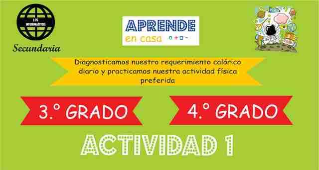 ACTIVIDAD 1 - Diagnosticamos nuestro requerimiento calórico diario y practicamos nuestra actividad física preferida – 4° de SECUNDARIA