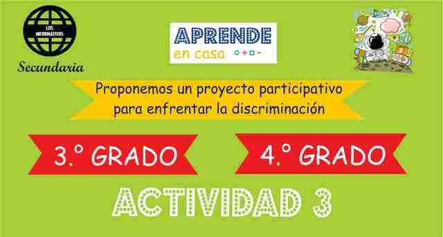 ACTIVIDAD 3 – Proponemos un proyecto participativo para enfrentar la discriminación – 4° Secundaria