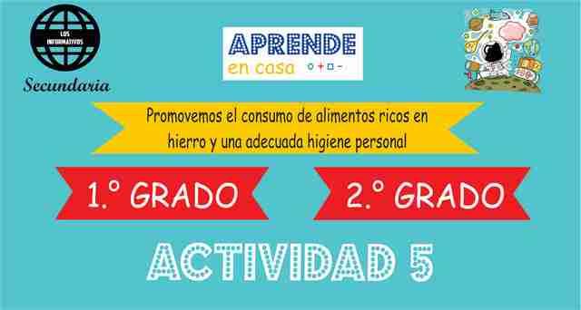 ACTIVIDAD 5 – Promovemos el consumo de alimentos ricos en hierro y una adecuada higiene personal – 2° Secundaria